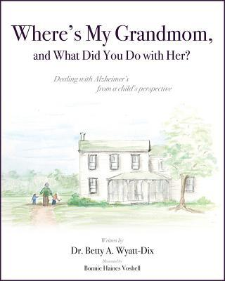 Where's My Grandmom, and What Did You Do With Her?