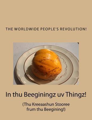 In Thu Beeginingz Uv...