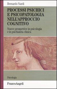 Processi psichici e psicopatologia nell'approccio cognitivo