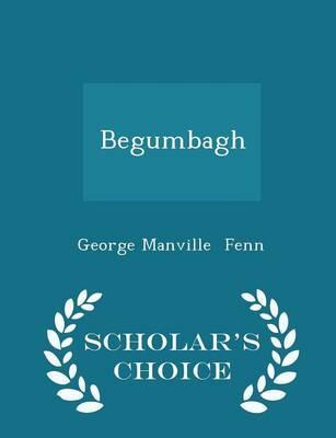 Begumbagh - Scholar's Choice Edition