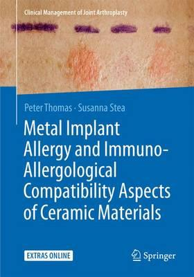 Metal Implant Allergy and Immuno-allergological Compatibility Aspects of Ceramic Materials