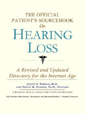 The Official Patient's Sourcebook On Hearing Loss