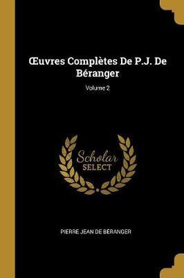 Oeuvres Complètes de P.J. de Béranger; Volume 2