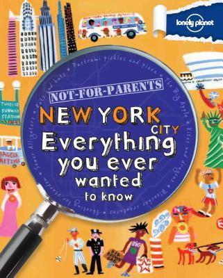 Lonely Planet Not for Parents New York City