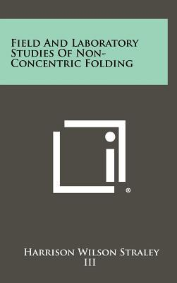 Field and Laboratory Studies of Non-Concentric Folding