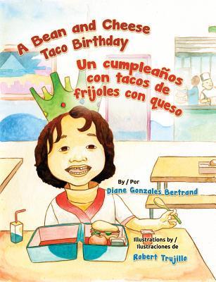 A Bean and Cheese Taco Birthday / Un cumpleaños con tacos de frijoles con queso