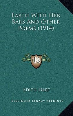 Earth with Her Bars and Other Poems (1914)