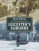 The Illustrated History of Leicester's Suburbs