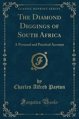 The Diamond Diggings of South Africa