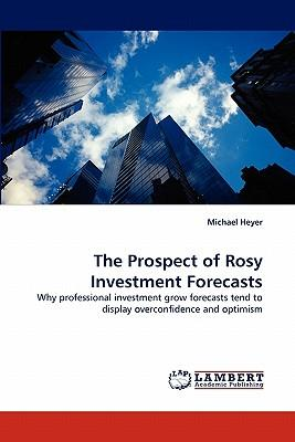 The Prospect of Rosy Investment Forecasts