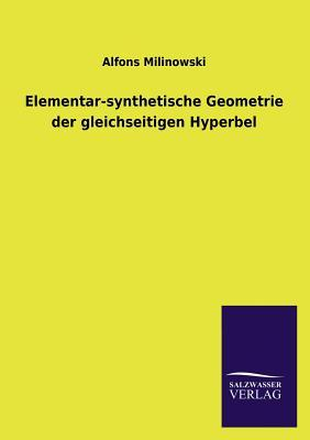 Elementar-synthetische Geometrie der gleichseitigen Hyperbel