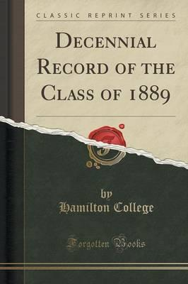 Decennial Record of the Class of 1889 (Classic Reprint)
