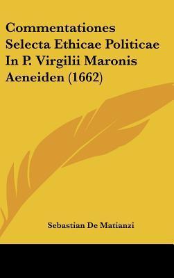 Commentationes Selecta Ethicae Politicae in P. Virgilii Maronis Aeneiden (1662)