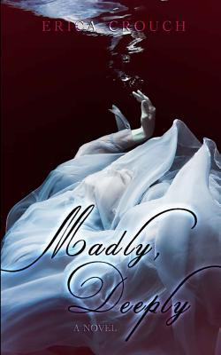 Madly, Deeply