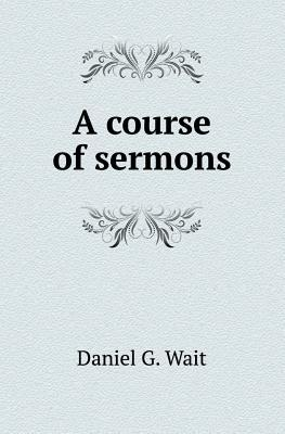 A Course of Sermons