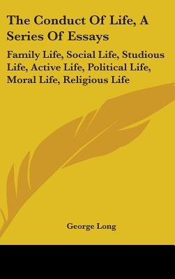 The Conduct of Life, a Series of Essays