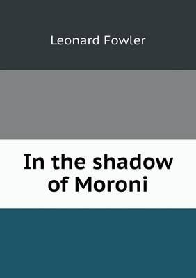 In the Shadow of Moroni