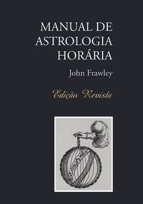 Manual de Astrologia Horaria - Edicao Revista