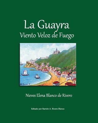 La Guayra, Viento Veloz de Fuego / La Guayra, Fast Wind of Fire