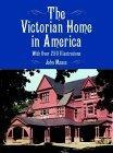 The Victorian Home in America