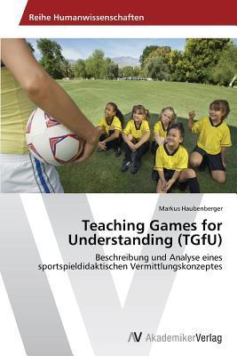 Teaching Games for Understanding (TGfU)