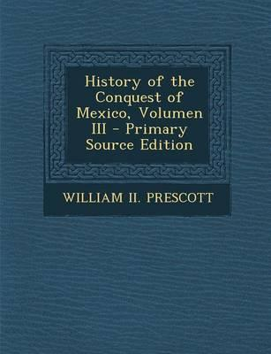 History of the Conquest of Mexico, Volumen III