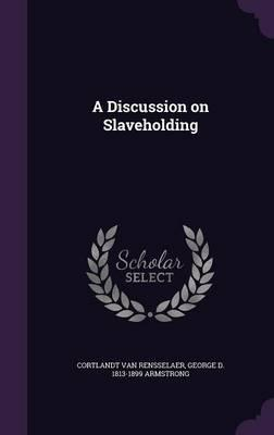 A Discussion on Slaveholding