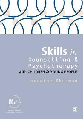 Skills in Counselling & Psychotherapy with Children & Young People