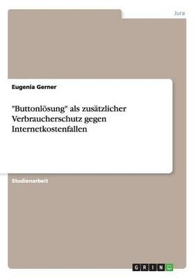 """""""Buttonlösung"""" als zusätzlicher Verbraucherschutz gegen Internetkostenfallen"""