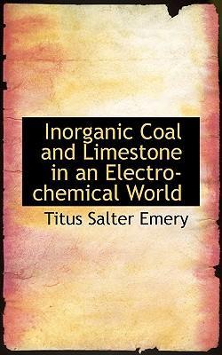 Inorganic Coal and Limestone in an Electro-chemical World