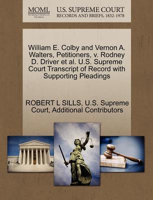William E. Colby and Vernon A. Walters, Petitioners, V. Rodney D. Driver et al. U.S. Supreme Court Transcript of Record with Supporting Pleadings