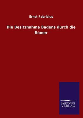 Die Besitznahme Badens durch die Römer
