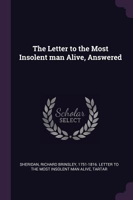 The Letter to the Most Insolent Man Alive, Answered