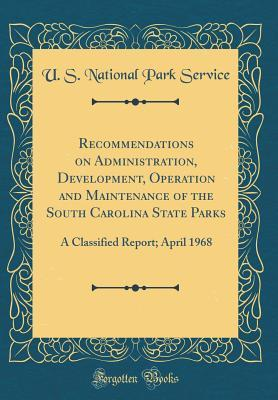 Recommendations on Administration, Development, Operation and Maintenance of the South Carolina State Parks