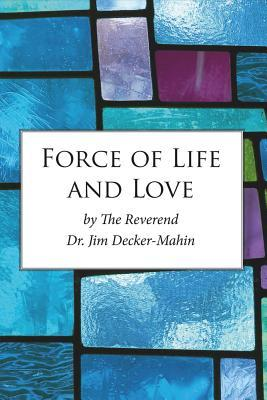 Force of Life and Love
