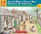 . . . If You Lived When There Was Slavery in America