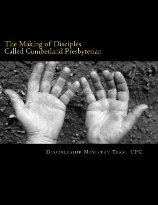 The Making of Disciples Called Cumberland Presbyterian