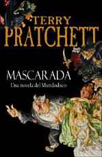 Mascarada. Una Novela Del Mundodisco
