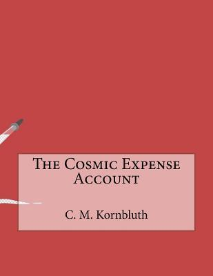 The Cosmic Expense A...