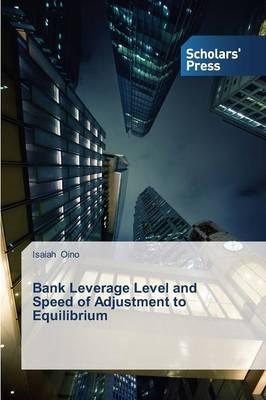 Bank Leverage Level and Speed of Adjustment to Equilibrium