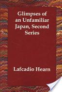 Glimpses of an Unfamiliar Japan