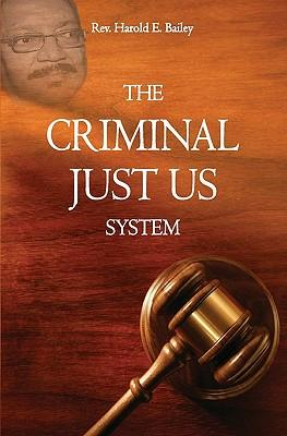 The Criminal Just Us System