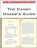 The Candy Maker's Guide, by the Fletcher Manufacturing Company - The Original Classic Edition