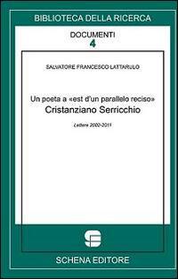 Un poeta a est d'un parallelo reciso. Cristianziano Serricchio lettere 2002-2011