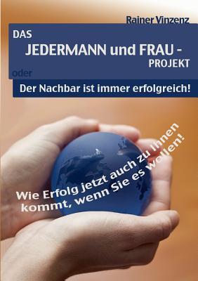 Das JEDERMANN und FRAU - PROJEKT