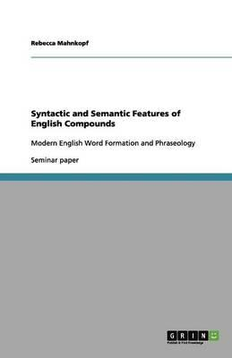 Syntactic and Semantic Features of English Compounds