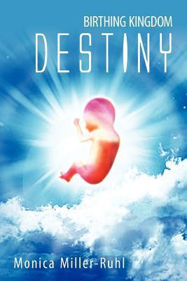 Birthing Kingdom Destiny