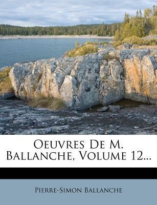 Oeuvres de M. Ballanche, Volume 12.