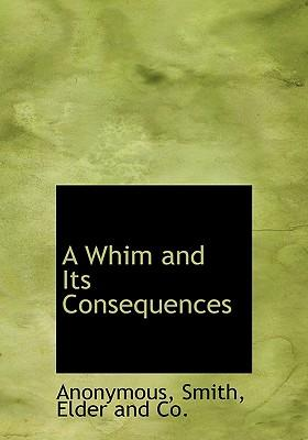 A Whim and Its Consequences