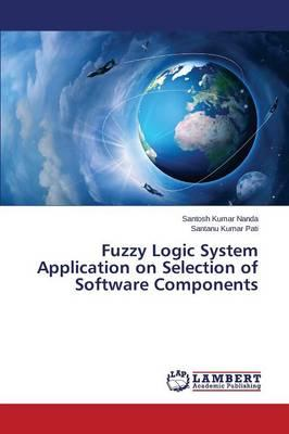Fuzzy Logic System Application on Selection of Software Components